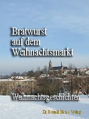 Bratwurst auf dem Weihnachtsmarkt. Weihnachtsgeschichten. eBook
